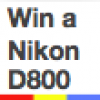 Win a Nikon D800 or Canon 5D Mk III. Your Choice!