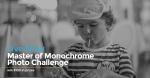 Master of Monochrome