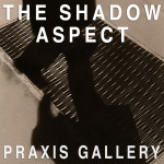 The Shadow Aspect | A Juried Group Exhibition