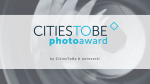 CitiesToBe Photo Award | an urban photography contest