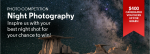 CAMERAPRO MONTHLY PHOTO COMPETITION – NIGHT PHOTOGRAPHY