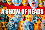 A Show of Heads