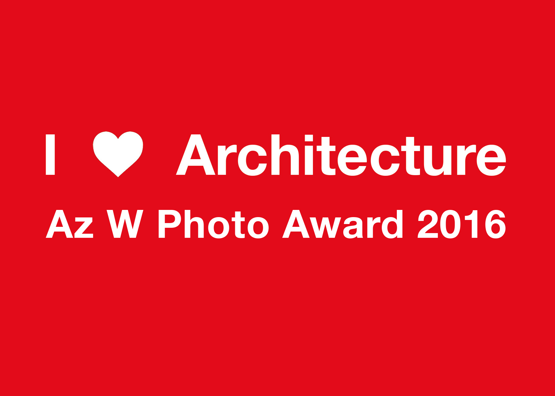 Az W Photo Award: I ♥ ARCHITECTURE