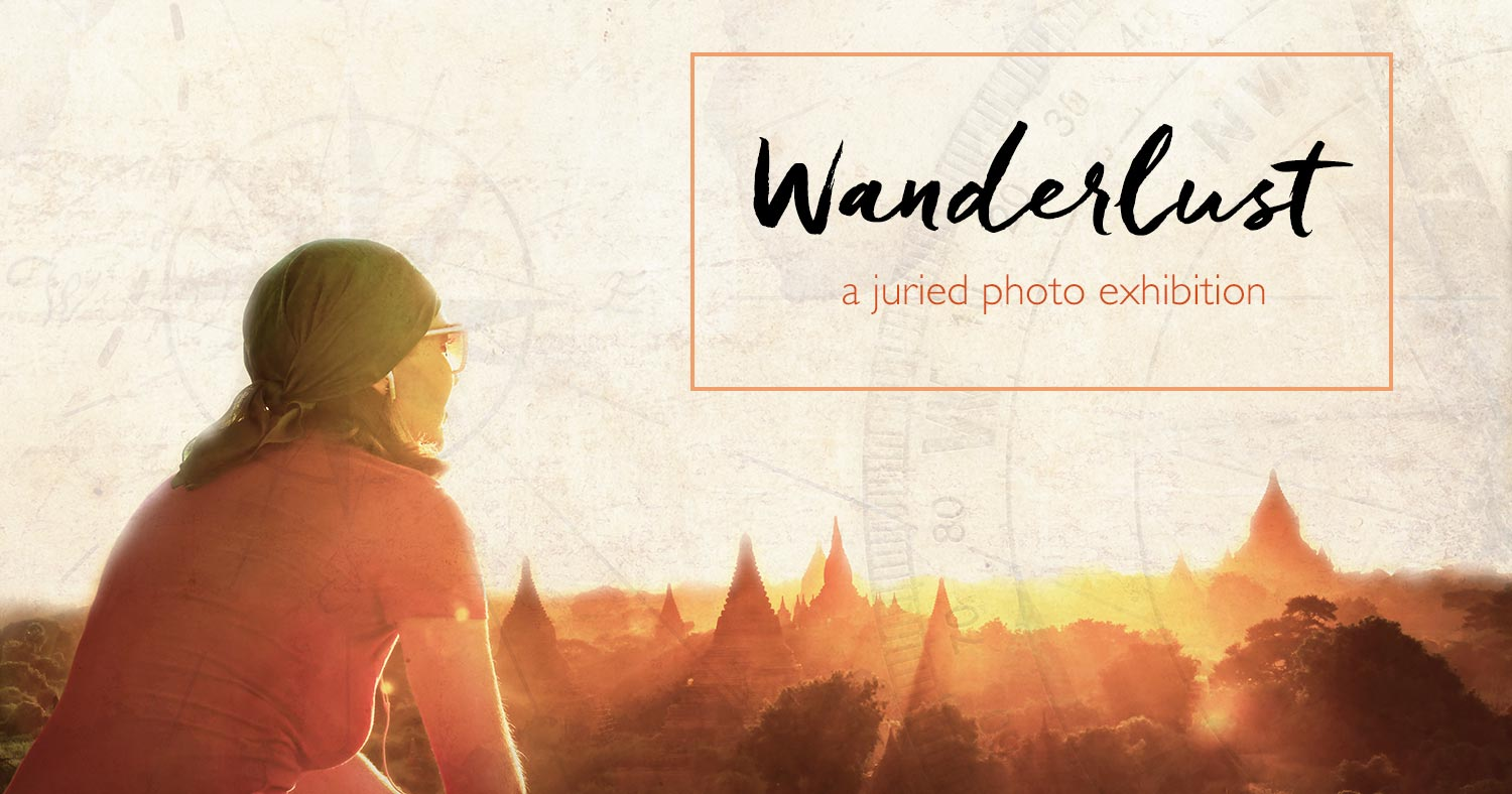 WANDERLUST – a juried photo exhibition
