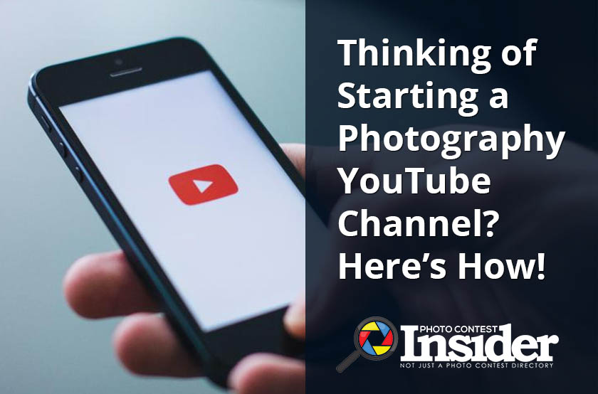 Thinking of Starting a Photography YouTube Channel? Here's How!