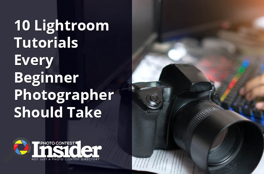 10 Lightroom Tutorials Every Beginner Photographer Should Take
