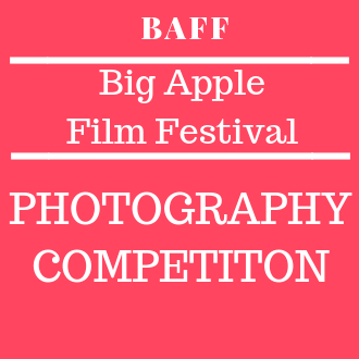 Big Apple Film Festival PHOTOGRAPHY COMPETITION