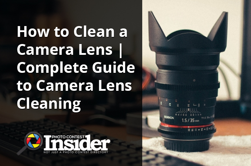 How to Clean a Camera Lens | Complete Guide to Camera Lens Cleaning