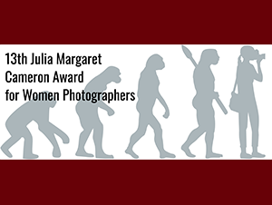 13th Julia Margaret Cameron Award for Women Photographers