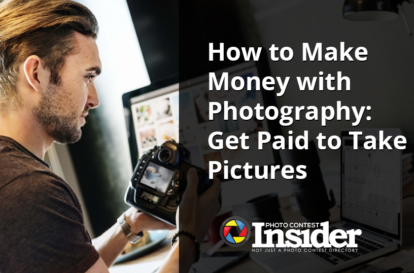 How to Make Money with Photography: Get Paid to Take Pictures