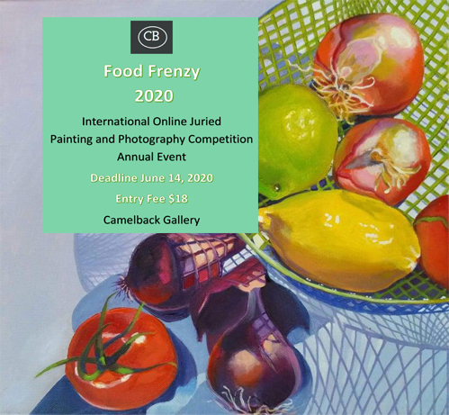 """Food Frenzy"" Annual Online Juried Photography and  Painting Competition"