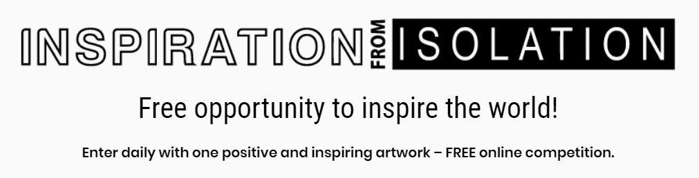 Inspiration from Isolation – Online Fine Art Competition