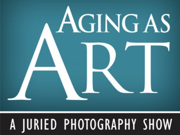 Aging As Art – A juried photography Show